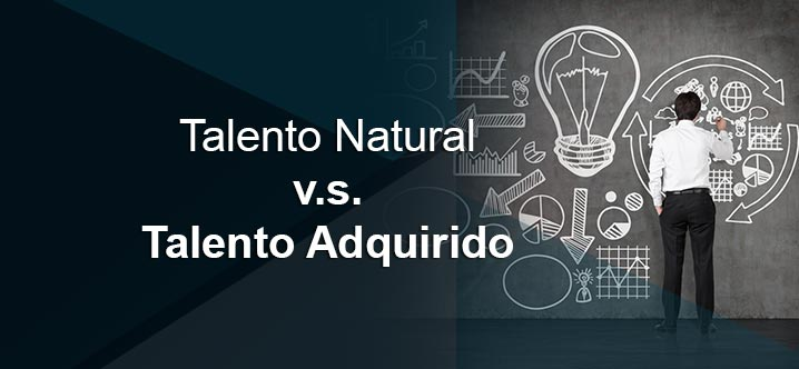 Talento Natural vs. Talento Adquirido